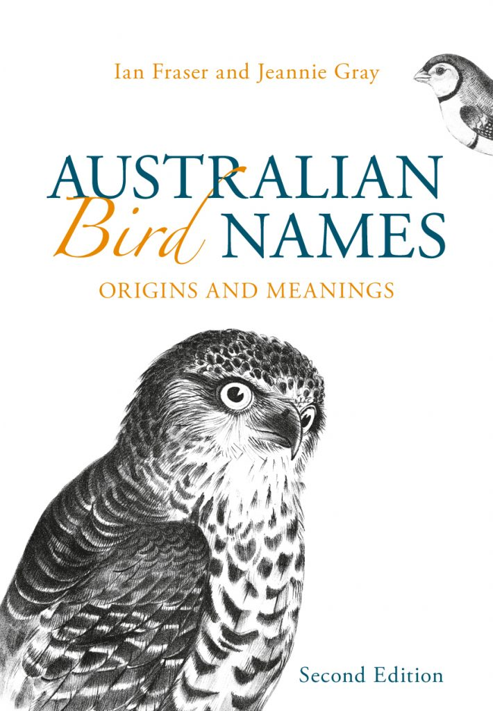 Australian Bird Names: Origins and Meanings (Second Edition)