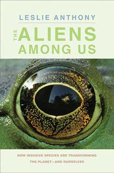 Aliens Among Us:  How Invasive Species Are Transforming the Planet—and Ourselves