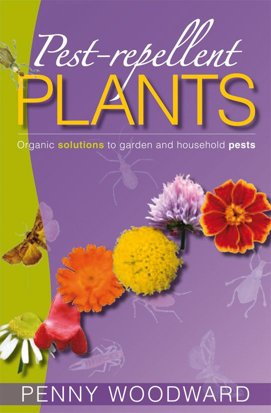 Pest-Repellent Plants: Organic Solutions to Garden and Household Pests (Second Edition)