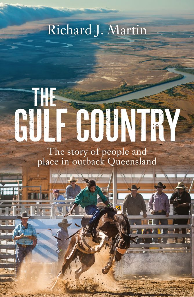 The Gulf Country:  The Story of People and Place in Outback Queensland
