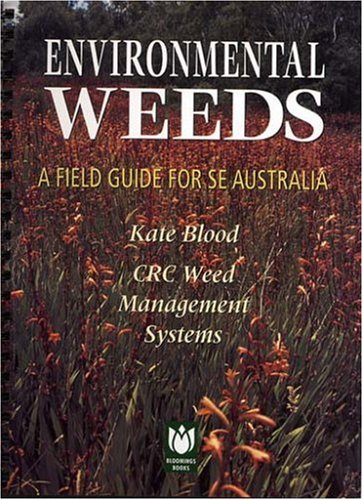 Environmental Weeds: A Field Guide for SE Australia