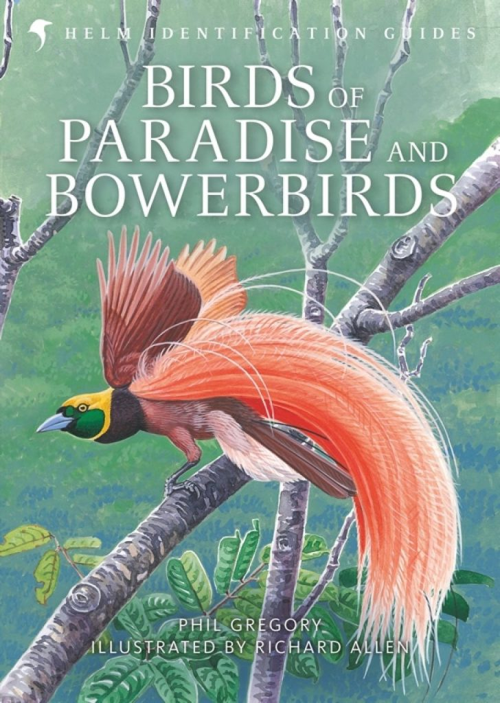 Birds of Paradise and Bowerbirds (Helm Identification Guide)