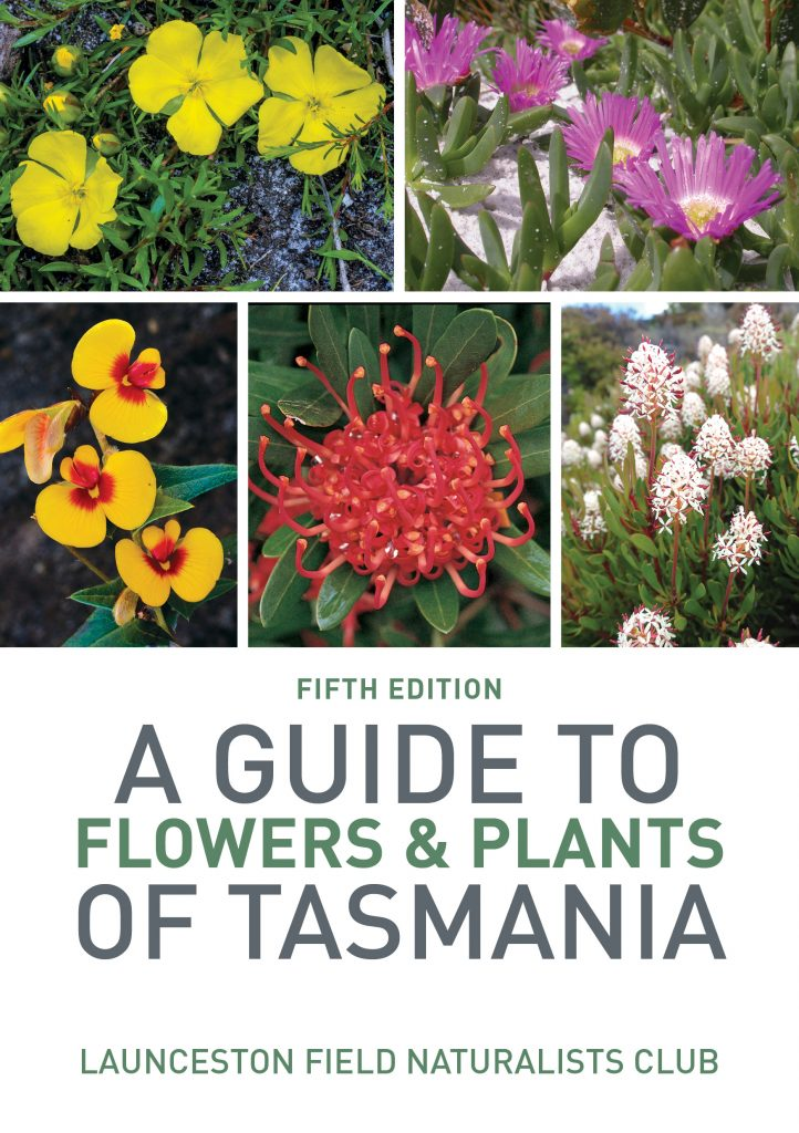 A Guide to Flowers & Plants of Tasmania (Fifth Edition)